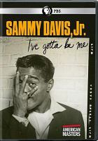 Cover image for Sammy Davis, Jr. : I've gotta be me / produced by Sally Rosenthal and Michael Kantor ; edited by Steven Wechsler ; written by Laurence Maslon directed by Sam Pollard ; a production of Thirteen Productions LLC's American masters for WNET; in coproduction with ZDF ; in collaboration with ARTE.