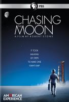 Cover image for Chasing the moon / a Robert Stone Productions film for American Experience in association with Arte France ; a production of WGBH Boston ; written, produced and directed by Robert Stone ; producers, Daniel Aegerter, Keith Haviland, Ray Rothrock.