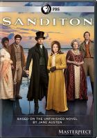 Cover image for Sanditon / director, Olly Blackburn, Lisa Clarke, Charles Sturridge ; producer, Georgina Lowe ; writer, Andrew Davies, Justin Young, Andrea Gibb.