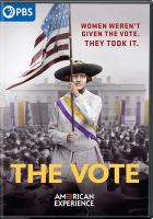 Cover image for The vote / a 42nd Parallel Films production for American Experience ; written and directed by Michelle Ferrari ; produced by Connie Honeycutt and Michelle Ferrari ; edited by Ilya Chaiken and Nancy Novack ; narrated by Kate Burton.