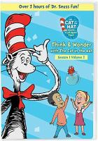 Cover image for The Cat in the Hat knows a lot about that!. Season 1, volume 3, Think & wonder with the cat in the hat / directed by NCircle Entertainment.