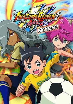 Cover image for Inazuma eleven ares. Kickoff!.