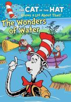 Cover image for The cat in the hat knows a lot about that! The wonders of water.