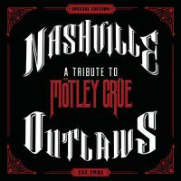 Cover image for Nashville outlaws [sound recording] : a tribute to Mötley Crüe.