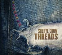 Cover image for Threads [sound recording] / Sheryl Crow.