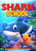 Cover image for Shark school / Smarty Pants presents ; written by Amanda Knight ; directed by Tim Martin.