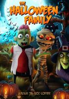 Cover image for The Halloween family / Dream Machine Animation presents a film by James Snider ; produced by Wally Atkins, Lee O'Shea ; written by BC Furtney ; directed by James Snider.