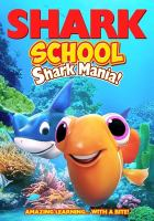 Cover image for Shark school. Shark mania! / directed by Izzy Clarke.