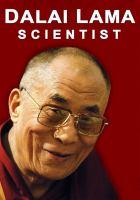 Cover image for Dalai lama : scientist / PeaceJam productions ; Dawn Gifford Engle, director.