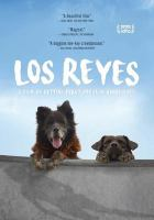 Cover image for Los Reyes / Perut + Osnovikoff ; Dirk Manthey Film ; direction, Bettina Perut, Iván Osnovikoff ; production, Maite Alberdi, Bettina Perut, Iván Osnovikoff.