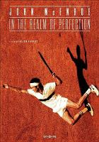 Cover image for John McEnroe : in the realm of perfection / written and directed by Julien Faraut.