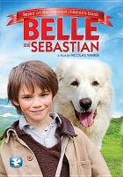 Cover image for Belle and Sebastian / directed by Nicolas Vanier.