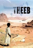 Cover image for Theeb = Dhīb / a Fortissimo Films presentation ; a Bayt Al Shawareb production ; ikhrāj, Nājī Abū Nuwwār ; intāj, Rūbirt Lūyd, Bāsil Ghandūr ; kitābat al-naṣṣ, Nājī Abū Nuwwār, Bāsil Ghandūr = director, Naji Abu Nowar ; producers, Rupert Lloyd & Bassel Ghandour ; screenplay, Bassel Ghandour & Naji Abu Nowar.