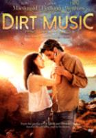 Cover image for Dirt music / Samuel Goldwyn Films presents ; Film4, Screen Australia, Screenwest [and others] ; written by Jack Thorne ; producers, Finola Dwyer [and others] ; directed by Gregor Jordan.