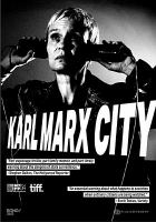 Cover image for Karl Marx City / Bond/360 and Pepper & Bones present ; written, directed, and produced by Petra Epperlein, Michael Tucker.