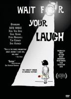 Cover image for Wait for your laugh / Forgotten Man Films presents ; written and produced by Christina Wise & Jason Wise ; directed by Jason Wise.