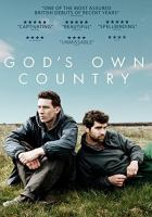 Cover image for God's own country / BFI and Creative England present in association with Met Film ; a Shudder Films and Inflammable Films production ; a film by Francis Lee ; produced by Manon Ardisson, Jack Tarling ; written and directed by Francis Lee.
