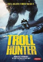 Cover image for Trollhunter = Trolljegeren / a Filmkameratene AS production ; in cooperation with Filmfondet Fuzz and SF Norge AS ; produced by John M. Jacobsen, Sveinung Golimo ; directed and written by André Øvredal.