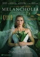 Cover image for Melancholia / Lars von Trier ; written and directed by Lars von Trier ; presented by Zentropa Entertainments27 ApS, Film I Våst ; produced by Meta Louise Foldager, Louise Vesth ; co-produced by Memfis Film International ... [et al.].