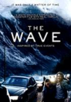 Cover image for The wave = Bølgen / Fantefilm ; Film i Väst ; producers, Martin Sundland, Are Heidenstrom ; written by John Kåre Raake & Harold Rosenløw ; directed by Roar Uthaug.