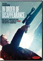 Cover image for In order of disappearance = Kraftidioten / Norsk Filminstitutt ; Eurimages ; Nordisk Film & TV Fond ; Det Danske Filminstitut ; Svenska Filminstitutet ; Film3 ; Zentropa Entertainments ; Storyline ; Film i Väst ; Nordisk Film ; Neue Visionen Filmverleih ; Paradox ; en film av Hans Petter Moland ; manusforfatter, Kim Fupz Aakeson ; produsenter, Stein B. Kvae, Finn Gjerdrum.