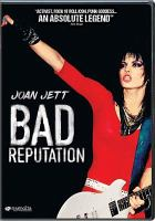 Cover image for Bad reputation / Magnolia Pictures in Association with BMG presents ; producers, Peter Afterman, Caranne Brinkman ; writer, editor, Joel Marcus ; directed by Kevin Kerslake.