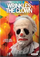 Cover image for Wrinkles the clown / Magnet and Topic present ; a Topic production ; in association with No Weather and Crush Pictures ; directed by Michael Beach Nichols ; produced by Jennie Bedusa, Jon Lullo, Brendan Walter, Lowell Shapiro, Mike Dill ; written by Michael Beach Nichols, Christopher K. Walker.