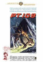 Cover image for PT 109 / a Warner Bros. Pictures presentation ; produced by Bryan Foy ; directed by Leslie H. Martinson ; screenplay, Richard L. Breen.
