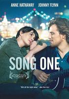 Cover image for Song one / Cinedigm the Film Arcade and World Entertainment present a Marc Platt/Clinica Estetico/Playa production ; produced by Jonathan Demme, Anne Hathaway [and four others] ; written and directed by Kate Barker-Froyland.