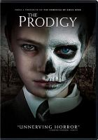 Cover image for The prodigy / Orion Pictures presents a Vinson Films production in association with XYZ Films ; written by Jeff Buhler ; directed by Nicholas McCarthy.