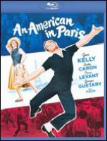 Cover image for An American in Paris [BLU-RAY] / M-G-M presents a Metro-Goldwyn-Mayer picture ; produced by Arthur Freed ; story and screenplay by Alan Jay Lerner ; directed by Vincente Minnelli.