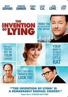 Cover image for The invention of lying / Warner Bros. Pictures presents in association with Radar Pictures and Media Rights Capital, a Lynda Obst production ; produced by Lynda Obst ... [et al.] ; written and directed by Ricky Gervais & Matthew Robinson.
