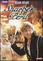 Cover image for Sharpe's peril / Sharpe's Peril Ltd. ; A Celtic Film Entertainment, Picture Palace Films, Duke Street Films co-production in association with Harper Collins for ITV ; written by Russell Lewis ; director, Tom Clegg ; producers, Malcolm Craddock, Muir Sutherland.