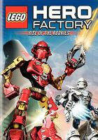 Cover image for LEGO Hero factory. Rise of the rookies / director, Mark Baldo ; producers, Joshua Wexler ... [et al.] ; writer, Sean Catherine Derek.