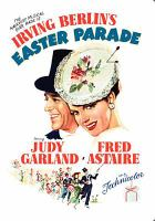 Cover image for Easter parade / Metro-Goldwyn-Mayer presents ; produced by Arthur Freed ; screen play by Sidney Sheldon, Frances Goodrich and Albert Hackett ; directed by Charles Walters.