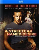 Cover image for A streetcar named desire [BLU-RAY] / Warner Bros. Pictures presents an Elia Kazan production ; screen play by Tennessee Williams ; adaptation by Oscar Saul ; produced by Charles K. Feldman ; directed by Elia Kazan.