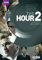 Cover image for The hour. 2 / written & created by Abi Morgan ; produced by Ruth Kenley-Letts ; directed by Sandra Goldbacher, Catherine Morshead, Jamie Payne ; a Kudos Film and Television production for BBC.