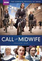 Cover image for Call the midwife. Season one / a Neal Street production for BBC ; written by Heidi Thomas ; directed by Philippa Lowthorpe, Jamie Payne.