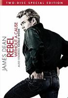 Cover image for Rebel without a cause / Warner Bros. Pictures presents ; screenplay by Stewart Stern ; produced by David Weisbart ; directed by Nicholas Ray.