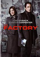 Cover image for The factory / a Warner Bros. Pictures presentation ; in association with Dark Castle Entertainment ; produced by Joel Silver, Susan Downey, David Gambino ; written by Morgan O'Neill & Paul A. Leyden ; directed by Morgan O'Neill.