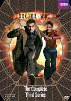 Cover image for Doctor Who. The complete third series / 2 entertain ; BBC Wales, in association with the Canadian Broadcasting Corporation ; executive producers, Russell T. Davies, Julie Gardner, Phil Collinson ; producers, Phil Collinson, Susie Liggat ; writers, Russell T. Davies, Gareth Roberts, Helen Raynor, Stephen Greenhorn, Chris Chibnall, Paul Cornell, Steven Moffatt ; directors, Euros Lyn, Charles Palmer, Richard Clark, James Strong, Graeme Harper, Hettie MacDonald, Colin Teague.