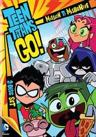 Cover image for Teen Titans go! Season one, part one : mission to misbehave / Cartoon Network ; Warner Bros. Entertainment Inc. ; produced by Michael Jelenic, Aaron Horvath.