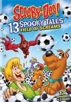 Cover image for Scooby-Doo! 13 spooky tales : field of screams / Warner Bros.