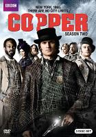 Cover image for Copper. Season two / a Cineflix production in association with BBC America, Shaw Media, and TVA..