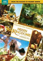 Cover image for Hidden kingdoms / produced and directed by Simon Bell, Verity White, and Gavin Maxwell.