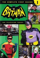 Cover image for Batman : The complete television series. Season 1 / executive producer, William Dozier ; a Greenway production in association with Twentieth-Century-Fox Television ; produced by Howie Horwitz ; DC Comics ; Twentieth Century Fox Film Corporation.