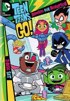 Cover image for Teen Titans go! Season two, part one : appetite for disruption.