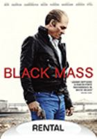 Cover image for Black mass / Warner Bros. Pictures presents in association with Cross Creek Pictures and Ratpac-Dune Entertainment ; producers, Brian Oliver [and four others] ; writers, Mark Mallouk, Jez Butterworth ; director, Scott Cooper.