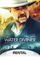 Cover image for The water diviner / Warner Bros. Pictures, Ratpac Entertainment and Seven Network Australia present in association with Megiste Films, DC Tour, EJM Productions, Axphon ; a Hopscotch Feature production ; a Fear of God Films production ; produced by Andrew Mason, Keith Rodger, Troy Lum ; written by Andrew Knight and Andrew Anastasios ; directed by Russell Crowe.