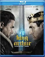 Cover image for King Arthur [BLU-RAY] : legend of the sword / Warner Bros. Pictures presents ; in association with Village Roadshow Pictures ; in association with RatPac-Dune Entertainment ; a Weed Road/Safehouse Pictures production ; a Ritchie/Wigram production ; a Guy Ritchie film ; produced by Akiva Goldsman, Joby Harold, Tory Tunnell, Steve Clark-Hall, Guy Ritchie, Lionel Wigram ; story by David Dobkin and Joby Harold ; screenplay by Joby Harold and Guy Ritchie & Lionel Wigram ; directed by Guy Ritchie.